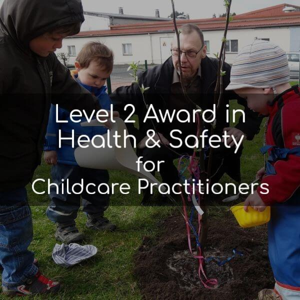 Level 2 Award in Health & Safety in the Workplace for Childcare Practitioners