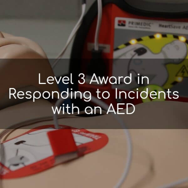 Level 3 Award in Responding to Incidents with an AED