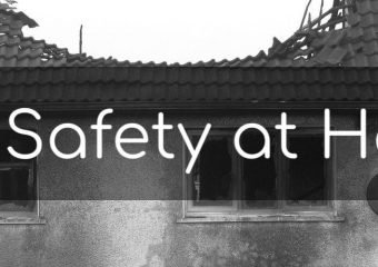 Fire Safety Series – Fire Safety at Home