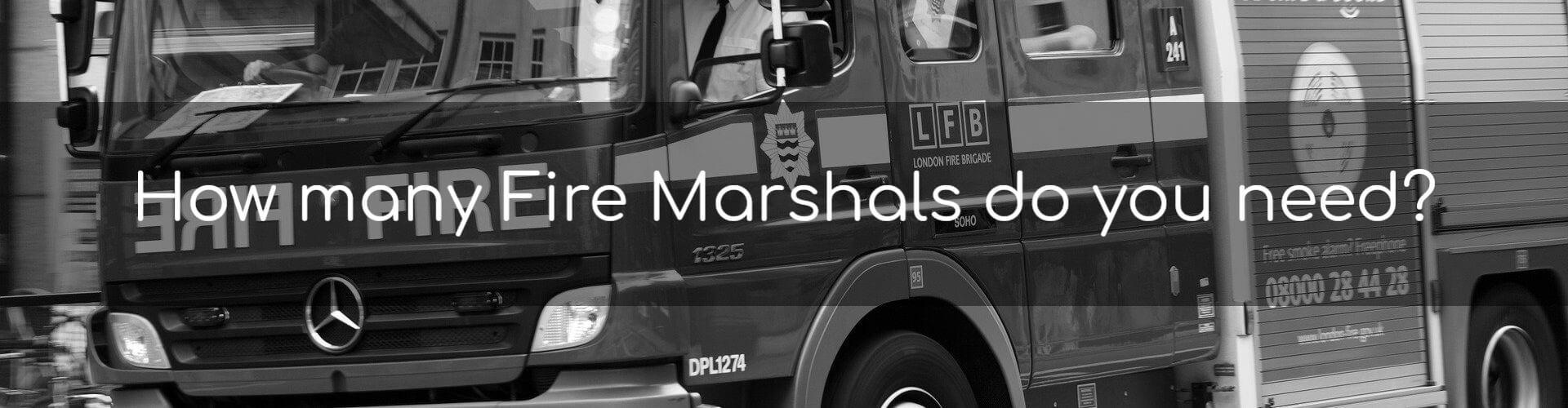 How many Fire Marshals do you need