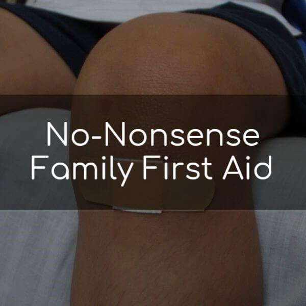 No-Nonsense Family First Aid
