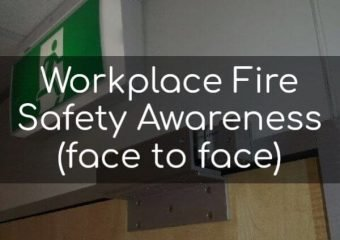 Workplace Fire Safety Awareness (face to face)