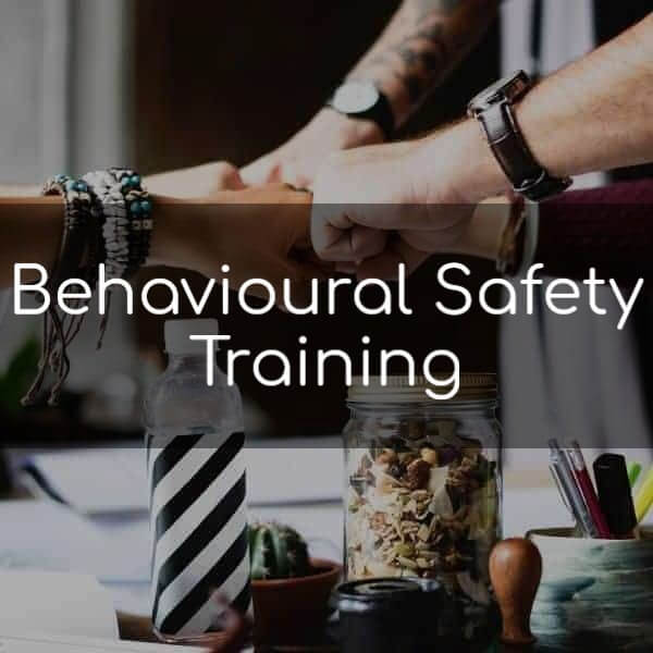 Behavioural Safety Training