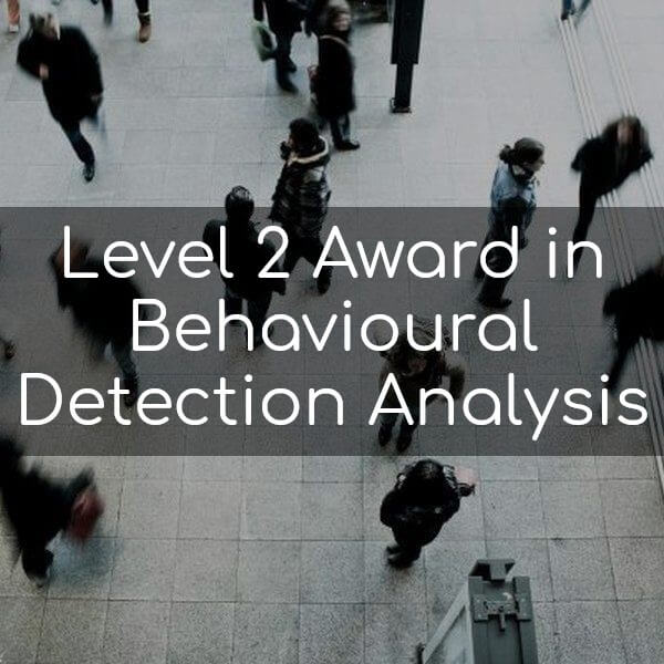 Level 2 Award in Behavioural Detection Analysis
