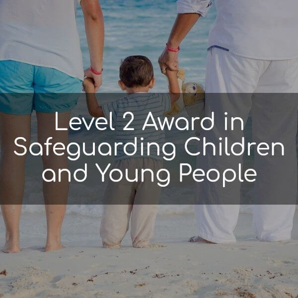 Level 2 Award in Safeguarding Children and Young People