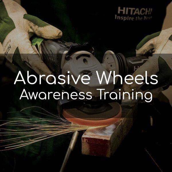 Abrasive Wheels Awareness Training