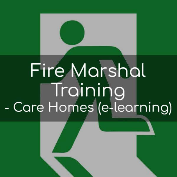 Fire Marshal Training - Care Homes (e-learning)