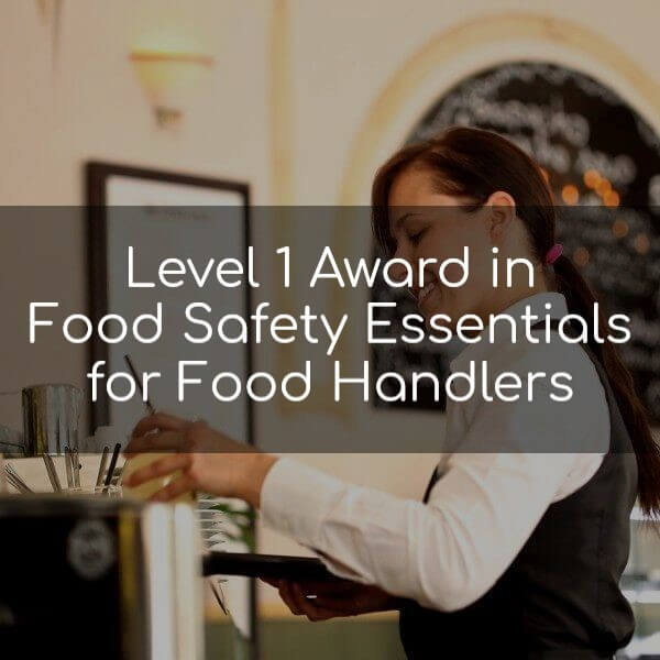 Level 1 Award in Food Safety Essentials for Food Handlers