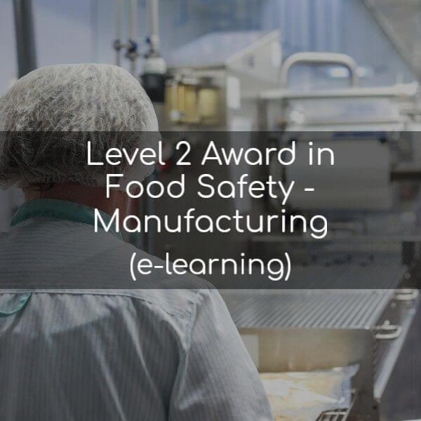 Level 2 Award in Food Safety in Manufacturing