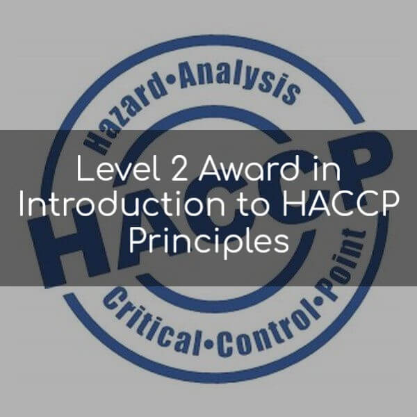 Level 2 Award in Introduction to HACCP Principles