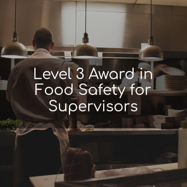 Level 3 Award in Food Safety for Supervisors