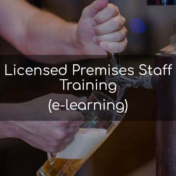 Licensed Premises Staff Training E-Learning
