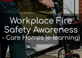 Fire Safety Awareness Training for Care Homes (e-learning)