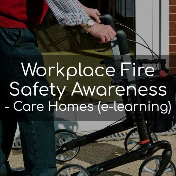 Workplace Fire Safety Awareness Training for Care Homes (e-learning)
