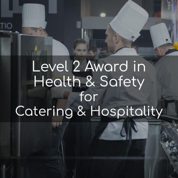 Level 2 Award in Health & Safety in the Workplace for Catering & Hospitality