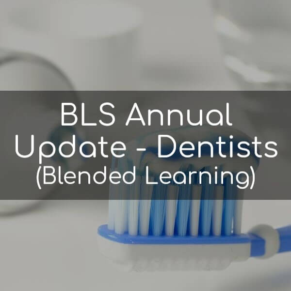 BLS Annual Update For Dentists (Blended Learning)