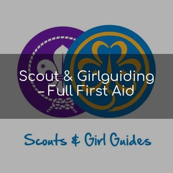 Scout & Girlguiding – Full First Aid