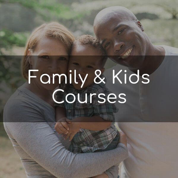 Family & Kids Courses