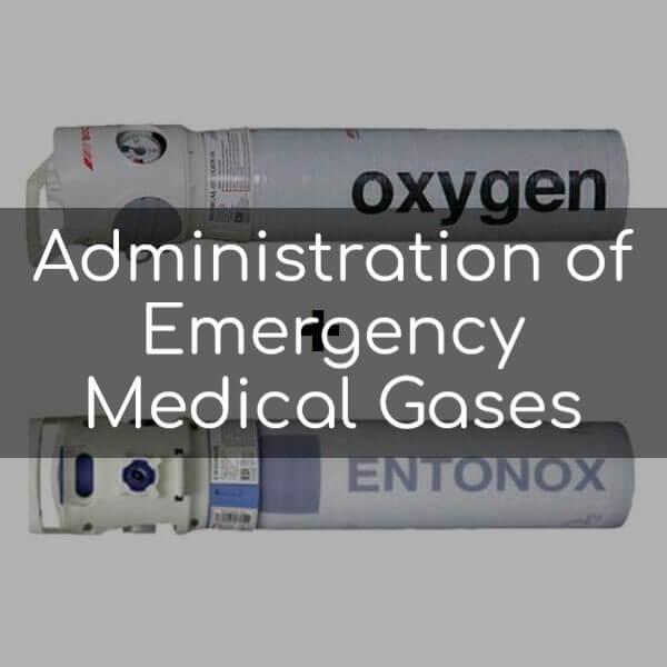 Administration of Emergency Medical Gases