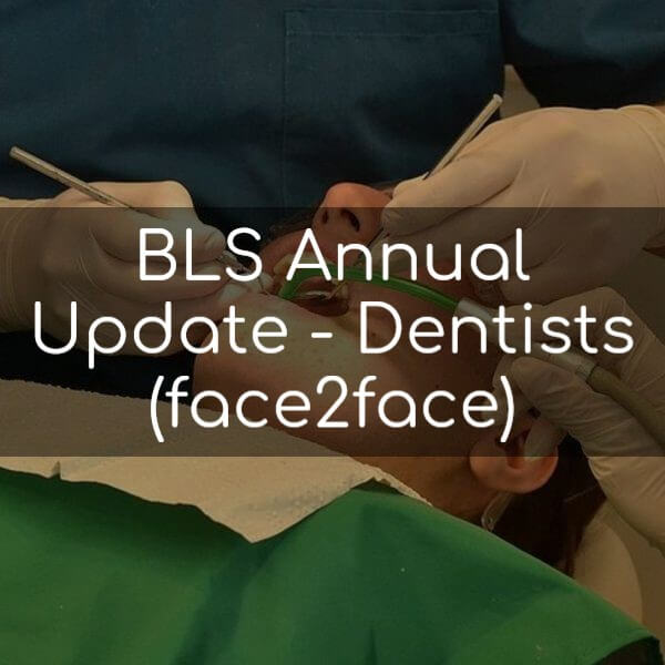 BLS Annual Update For Dentists (face2face)