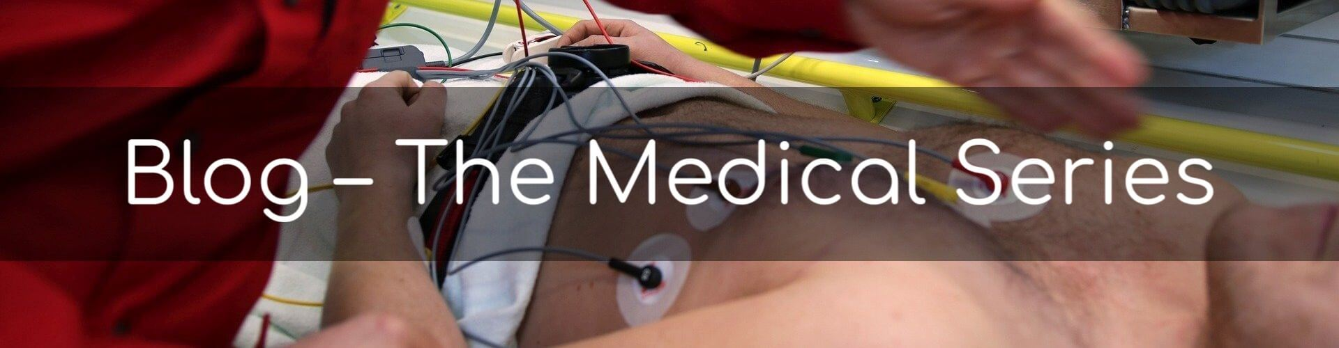 Blog - The medical series.