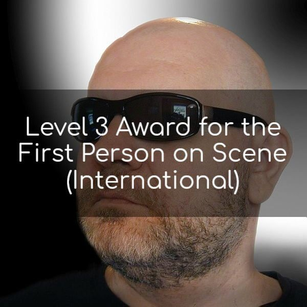 Level 3 Award for the First Person on Scene (International)